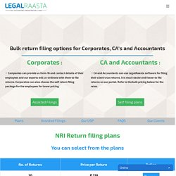 Bulk Return Filing - LegalRaasta - Simplifying compliance & finance task