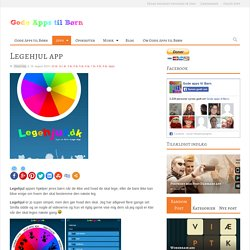 Legehjul app - Gode Apps til Børn