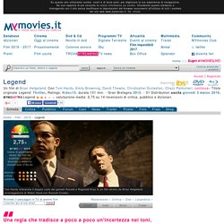 Legend (2015) - MYmovies.it