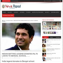 India legend donates to Bengal school