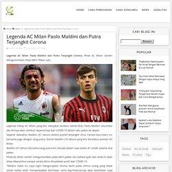 Legenda AC Milan Paolo Maldini dan Putra Terjangkit Corona - Qnc Jelly Gamat