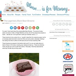 Mmm...is for Mommy: The Legendary Black Bean Brownie