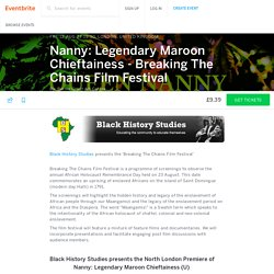 Nanny: Legendary Maroon Chieftainess - Breaking The Chains Film Festival Tickets, Fri, 12 Aug 2016 at 19:30
