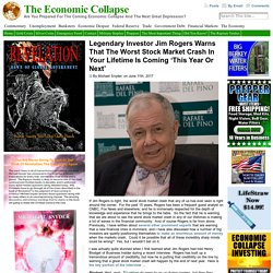Legendary Investor Jim Rogers Warns That The Worst Stock Market Crash In Your...