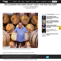 Legendary Rum Maker Don Pancho Doesn't Care if You Read This Story