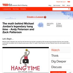 The math behind Michael Jordan's legendary hang time - Andy Peterson and Zack Patterson