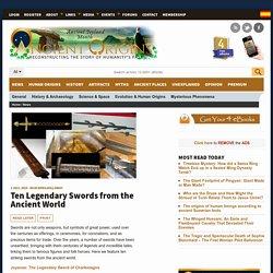 Ten Legendary Swords from the Ancient World