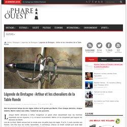 Légende de Bretagne : Arthur et les chevaliers de la Table Ronde
