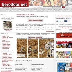 La légende du roi Arthur - Chevaliers, Table ronde et saint Graal