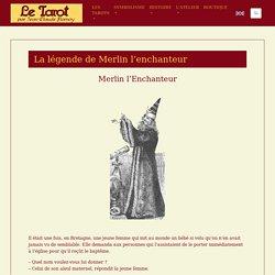 La légende de Merlin l'enchanteur – letarot.com