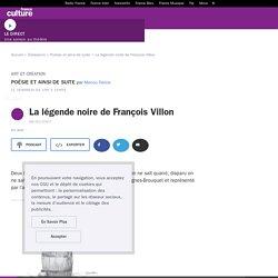 La légende noire de François Villon