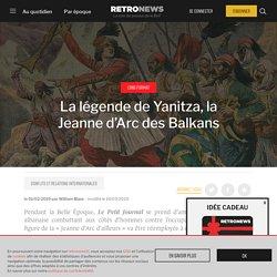 La légende de Yanitza, la Jeanne d'Arc des Balkans
