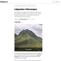 Légendes d'Auvergne: Les 4 départements auvergnats cultivent leurs mythes d'antan