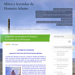 Légendes mexicaines en français: La tombe de la Pleureuse « Mitos y leyendas de Homero Adame