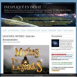 LEGENDES-MYTHES : Liste des documentaires
