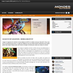 MOBA gratuit : League of Legends sur Mondes Multijoueurs