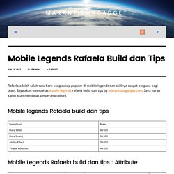 Mobile Legends Rafaela Build dan Tips - MakanTidurGadget