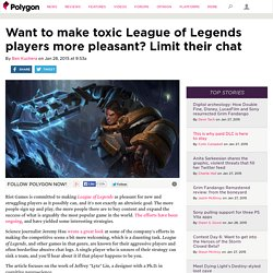 Want to make toxic League of Legends players more pleasant? Limit their chat