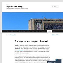 The legends and temples of Ambaji