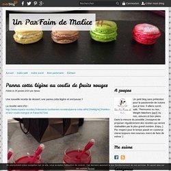 Panna cotta légère au coulis de fruits rouges - Un Par'Faim de Malice