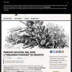 """Perché leggere, nel 2018, l'""""Orlando furioso"""" di Ariosto"""