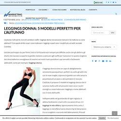 Leggings donna: 5 modelli perfetti per l'autunno