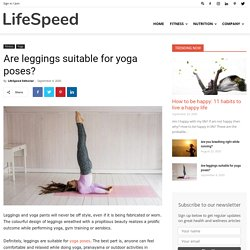 Are Leggings Suitable For Yoga Poses?