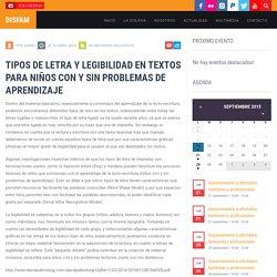 Tipos de letra y legibilidad en textos para niños con y sin problemas de aprendizaje - DISFAM - Web oficial de la Asociacion de Dislexia y Familia