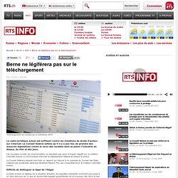 Berne ne légiférera pas sur le téléchargement - tsr.ch - info - suisse
