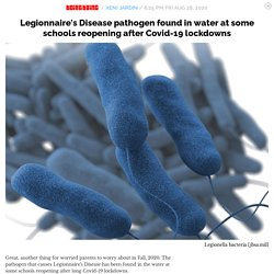 Legionnaire's Disease pathogen found in water at some schools reopening after Covid-19 lockdowns