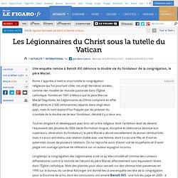 Les Légionnaires du Christ sous la t