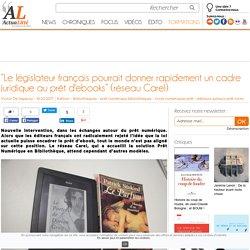 """""""Le législateur français pourrait donner rapidement un cadre juridique au prêt d'ebooks"""" (réseau Carel)"""