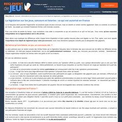 La législation sur les jeux, concours et loteries : ce qui est autorisé en France