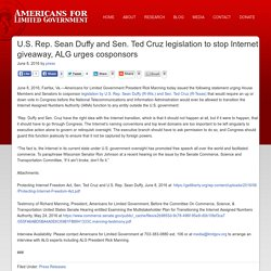 U.S. Rep. Sean Duffy and Sen. Ted Cruz legislation to stop Internet giveaway, ALG urges cosponsors - Americans for Limited Government