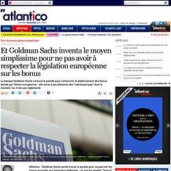 Comment Goldman Sachs détourne la législation européenne sur les bonus