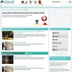 Législation & Formalités relatives aux chiens en suisse : Conseils & Guides