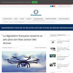 La législation française resserre un peu plus son étau autour des drones