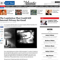 The Legislation That Could Kill Internet Privacy for Good - Conor Friedersdorf - Politics