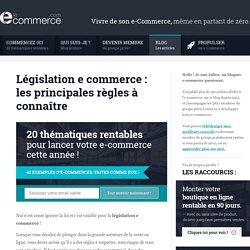 Législation e commerce : les principales règles à connaître