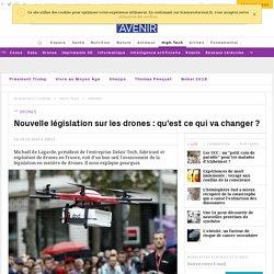 Qu'est ce que la nouvelle législation sur les drones professionnels va changer en France