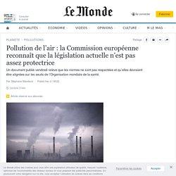 Pollution de l'air: la Commission européenne reconnaît que la législation actuelle n'est pas assez protectrice