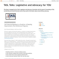 TASL Talks: Legislative and Advocacy for YOU: Self-Selected Reading as a Predictor of Reading Improvement (TLA Conference Program)