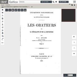 T1/2.- Les orateurs de la Législative et de la Convention : l'éloquence parlementaire pendant la Révolution française./ par F.-A. Aulard,...