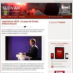 Législatives 2012 : Le pays de Candy d'Hervé Novelli
