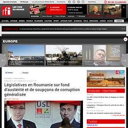Législatives en Roumanie sur fond d'austérité et de soupçons de corruption généralisée - Roumanie