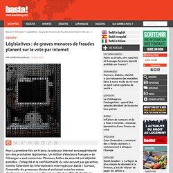 Législatives : de graves menaces de fraudes planent sur le vote par Internet - Démocratie ?