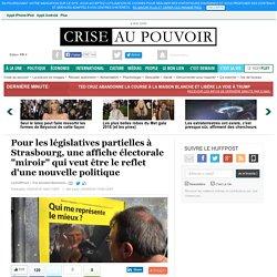 """Pour les législatives partielles à Strasbourg, une affiche électorale """"miroir"""" qui veut être le reflet d'une nouvelle politique"""