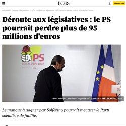 Déroute aux législatives : le PS pourrait perdre plus de 95 millions d'euros