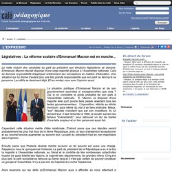 Législatives : La réforme scolaire d'Emmanuel Macron est en marche...