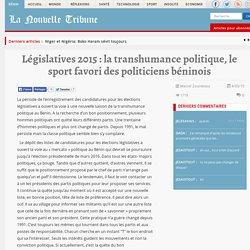 Législatives 2015 : la transhumance politique, le sport favori des politiciens béninois
